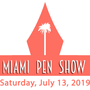 Miami Pen Show, Sat July 13, 2019